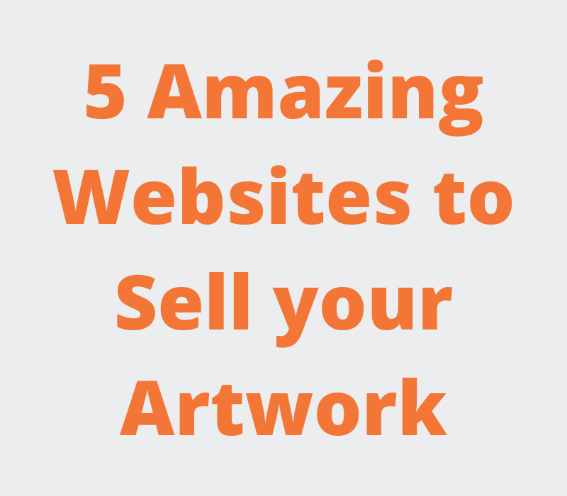 5 Amazing websites to sell your artwork