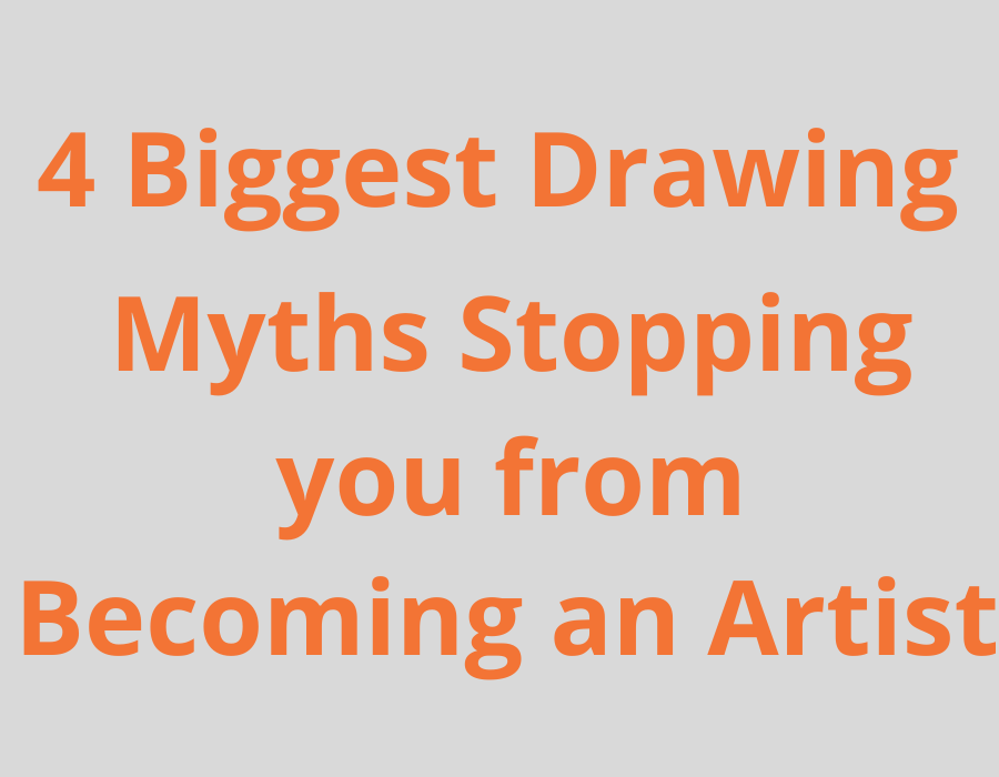 4 Biggest Myths about drawing stopping you from Becoming an Artist