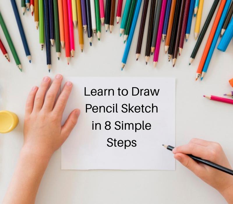 Leran to Draw Pencil Sketch in 8 Simple Steps
